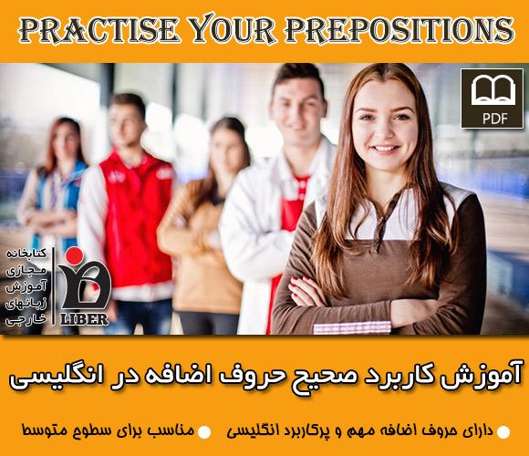 دانلود کتاب آموزش حروف اضافه انگلیسی Practise your prepositions